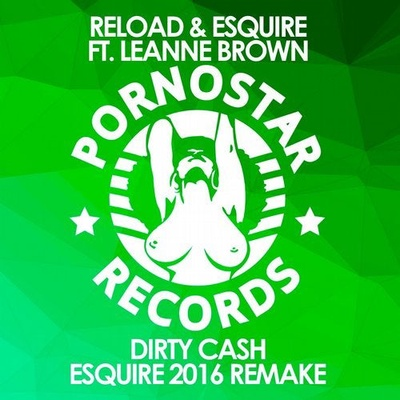 Reload & Esquire Feat Leanne Brown - Dirty Cash ( Esquire 2016 Remake )