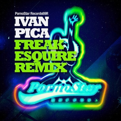 Ivan Pica - Freak (ESQUIRE Remix)